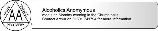 Alcoholics Anomymous meets on Monday evening in the Church halls Contact Arthur on 01501 741794 for more information.